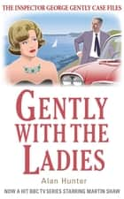 Gently with the Ladies ebook by Mr Alan Hunter