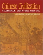 Chinese Civilization - A Sourcebook, 2nd Ed ebook by Patricia Buckley Ebrey, Patricia Buckley Ebrey