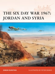 The Six Day War 1967 - Jordan and Syria ebook by Simon Dunstan,Peter Dennis