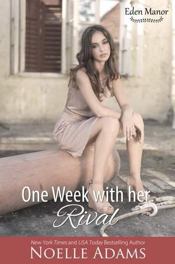 One Week with her Rival - Eden Manor, #1 ebook by Noelle Adams