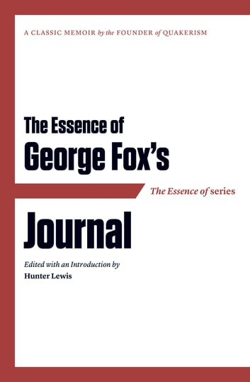 The Essence of . . . George Fox's Journal ebook by