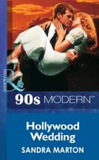Hollywood Wedding (Mills & Boon Vintage 90s Modern) ebook by Sandra Marton