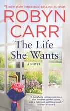 The Life She Wants ebook by Robyn Carr