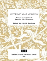 South-East Asian Linguistics - Essays in Honour of E. J. S. Henderson ebook by J. H. C. S. Davidson
