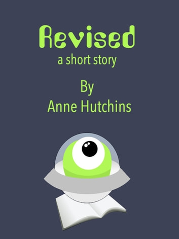 Revised - a short story ebook by Anne Hutchins