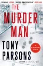 The Murder Man - A Max Wolfe Novel ebook by Tony Parsons