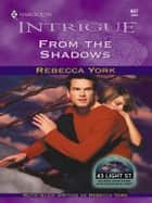 From the Shadows ebook by Rebecca York