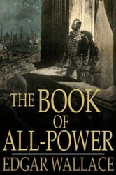 The Book of All-Power ebook by Edgar Wallace