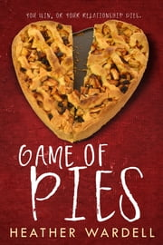 Game of Pies ebook by Heather Wardell