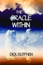 The Oracle Within ebook by Dick Sutphen