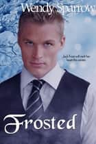 Frosted ebook by Wendy Sparrow