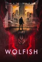 Wolfish ebook by Matt Ward