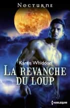La revanche du loup ebook by Karen Whiddon