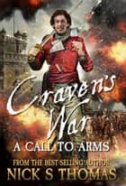 Craven's War: A Call to Arms ebook by