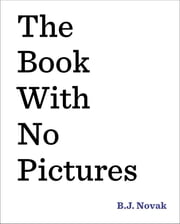 The Book with No Pictures ebook by B.J. Novak,BJ Novak,Busy Phillips