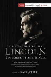 Lincoln - A President for the Ages ebook by Participant Media