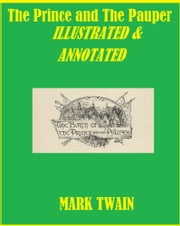 The Prince and The Pauper (Annotated) ebook by Mark Twain