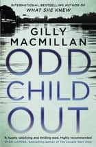 Odd Child Out - A chillingly clever crime thriller with a heart-stopping twist ebook by Gilly Macmillan