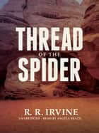 Thread of the Spider ebook by R. R. Irvine