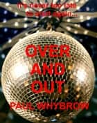 Over and Out ebook by Paul Whybrow