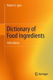 Dictionary of Food Ingredients ebook by Robert S. Igoe