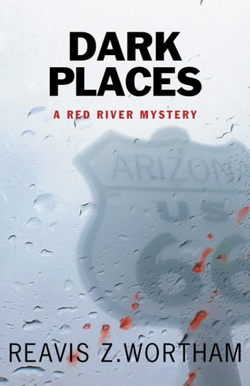 Dark Places - A Red River Mystery ebook by Reavis Z Wortham