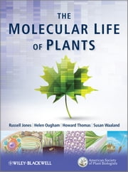 The Molecular Life of Plants ebook by Helen Ougham,Howard Thomas,Susan Waaland,Russell L. Jones