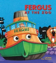 Fergus at the Zoo ebook by J W Noble,Peter Townsend