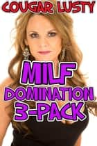 Milf domination 3-pack eBook by Cougar Lusty