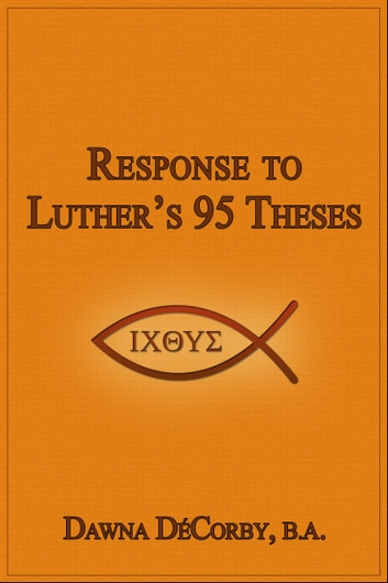 Response to Luther's 95 Theses ebook by Dawna DeCorby