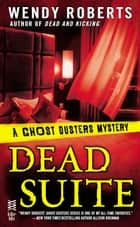 Dead Suite ebook by Wendy Roberts