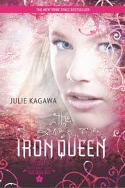The Iron Queen ebook by Julie Kagawa