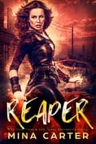 Reaper - Post apocalyptic paranormal romance ebook by Mina Carter