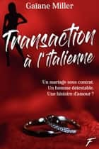 Transaction à l'italienne ebook by Gaïane Miller
