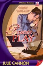 Power Play ebook by Julie Cannon