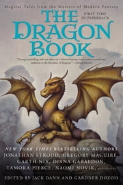 The Dragon Book - Magical Tales from the Masters of Modern Fantasy ebook by Jack Dann,Gardner Dozois