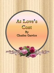 At Love's Cost ebook by Charles Garvice