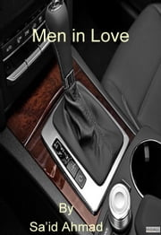 Men in Love ebook by Sa'id Ahmad