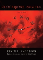 Clockwork Angels ebook by Kevin J. Anderson,Neil Peart