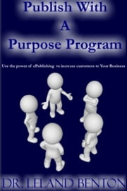 Publish with a Purpose ebook by Dr. Leland Benton