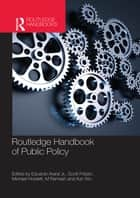Routledge Handbook of Public Policy ebook by Eduardo Araral, Scott Fritzen, Michael Howlett,...