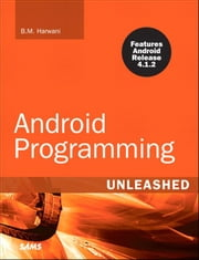 Android Programming Unleashed ebook by B.M. Harwani