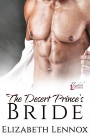 The Desert Prince's Bride ebook by Elizabeth Lennox