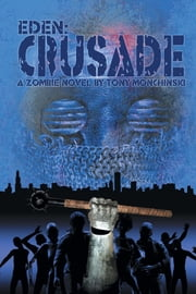 Eden: Crusade ebook by Tony Monchinski