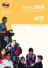 Meeting SEN in the Curriculum - Art ebook by Kim Earle,Gill Curry