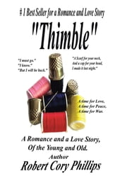 Thimble - A Romance and a Love Story of the Young and Old ebook by Robert Cory Phillips