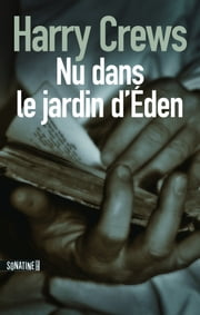 Nu dans le jardin d'Eden ebook by Harry CREWS,Patrick RAYNAL