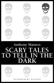 Scary Tales To Tell In The Dark ebook by Anthony Masters
