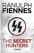 The Secret Hunters ebook by Ranulph Fiennes
