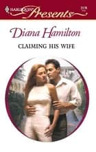 Claiming His Wife ebook by Diana Hamilton